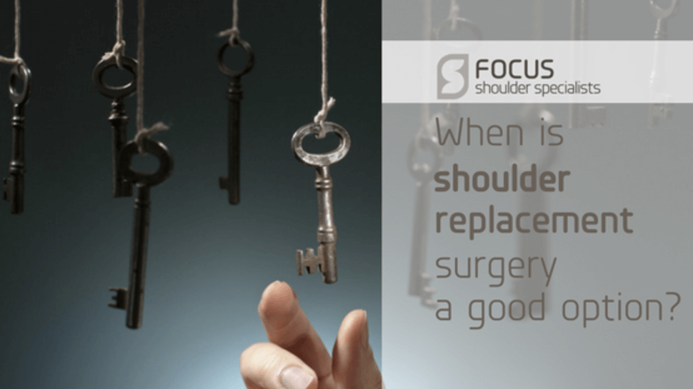 When Is Shoulder Replacement Surgery a Good Option?